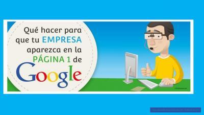 Qué hacer para que tu empresa aparezca en la primera página de Google