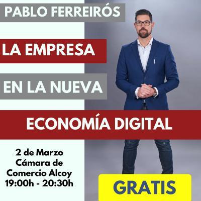 Pablo Ferreirós. La empresa en la nueva economía