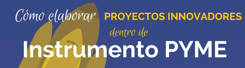 Curso elaboración proyectos innovadores Instrumento Pyme