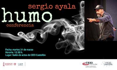 """Conferencia: """"Humo"""" con Sergio Ayala//APLAZADO"""