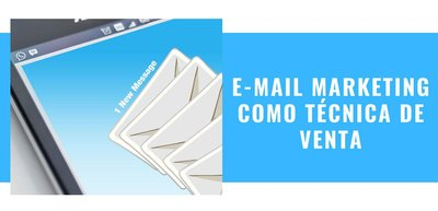 e-mail marketing buena tecnica de venta
