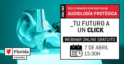 Webinar informativo: Audiología protésica - Tu futuro a un click