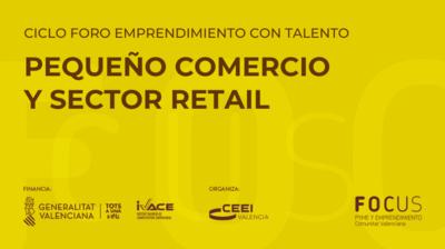 Ciclo Foro Emprendimiento con Talento Pequeño Comercio y Sector Retail