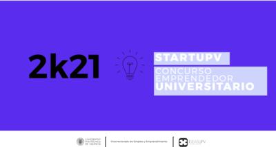 Concurso Emprendedor Universitario StartUPV 2k21